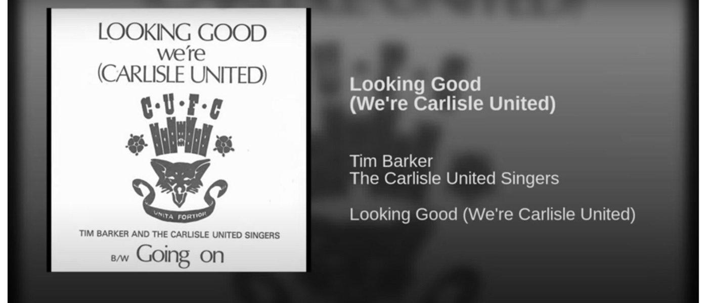 Looking Good (We're Carlisle United)